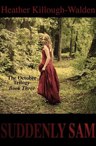 Suddenly Sam (October Trilogy #3) Heather Killough-Walden