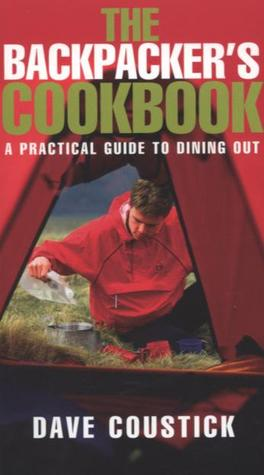 The Backpackers Cookbook  by  Dave Coustick
