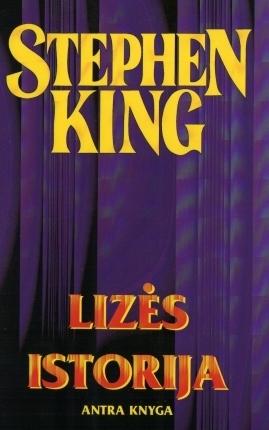 Lizės istorija: Antra knyga (Stephen King Raštai, #51) Stephen King