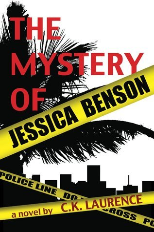 The Mystery of Jessica Benson  by  C.K. Laurence