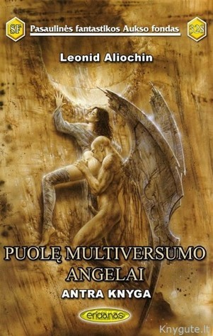 Puolę Multiversumo angelai: Antra knyga Леонид Алехин