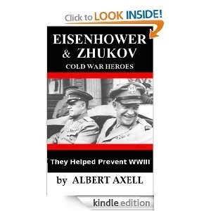 Eisenhower and Zhukov: Cold War Heroes  by  Albert Axell