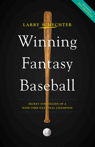 Winning Fantasy Baseball: Secret Strategies of a Nine-Time National Champion  by  Larry Schechter