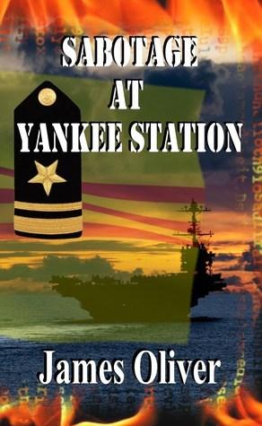 Sabotage At Yankee Station James  Oliver