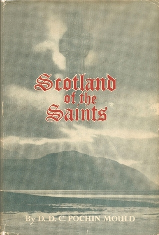Scotland of the Saints  by  Daphne D.C. Pochin Mould