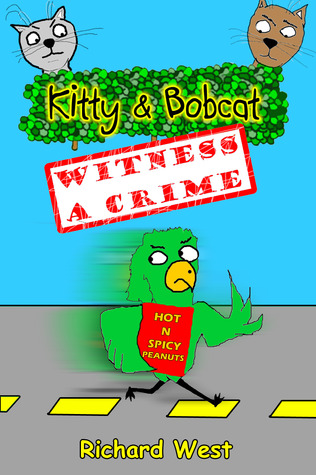 Kitty and Bobcat Witness a Crime Richard  West