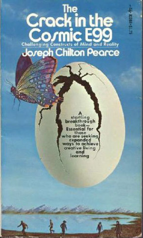 Crack in the Cosmic Egg: Challenging Constructs of Mind and Reality, The  by  Joseph Chilton Pearce