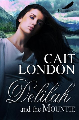 Delilah and the Mountie  by  Cait Logan