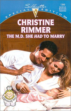 The M.D. She Had To Marry (Bravo Family, #6) (Conveniently Yours, #6)  by  Christine Rimmer