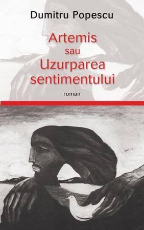 Artemis sau Uzurparea sentimentului Dumitru Popescu