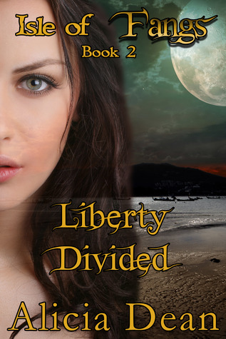 Liberty Divided (Isle of Fangs Book 2)  by  Alicia Dean