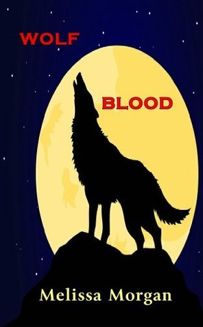 Wolf Blood (Queen of Wolves, #5) Melissa   Morgan