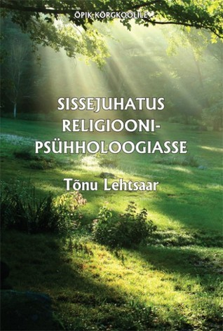Sissejuhatus religioonipsühholoogiasse  by  Tõnu Lehtsaar