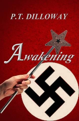 Awakening (Birth of Magic #1) P.T. Dilloway