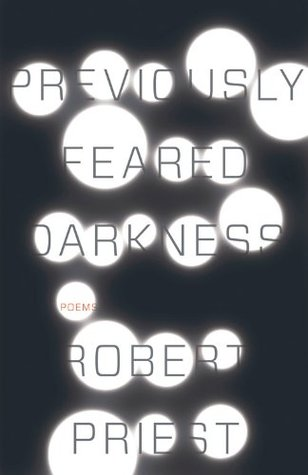 Previously Feared Darkness  by  Robert  Priest