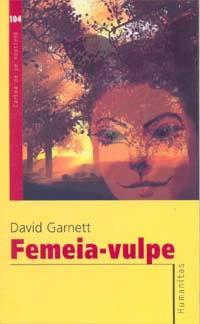 Femeia-vulpe David Garnett