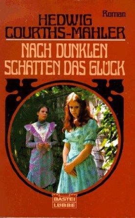 Nach dunklen Schatten das Glück  by  Hedwig Courths-Mahler