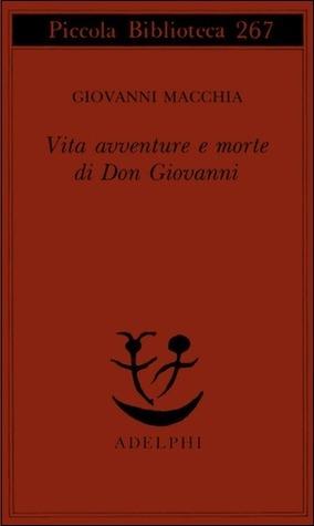 Vita, avventure e morte di Don Giovanni Giovanni Macchia