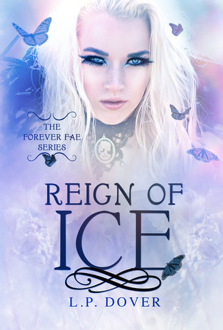 Reign of Ice (Forever Fae, #4)  by  L.P. Dover
