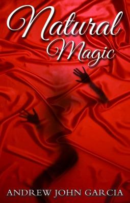 Natural Magic Andrew John Garcia