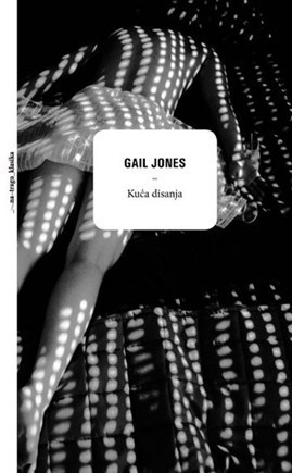 Kuća disanja Gail Jones