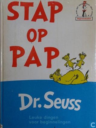Stap op Pap  by  Dr. Seuss