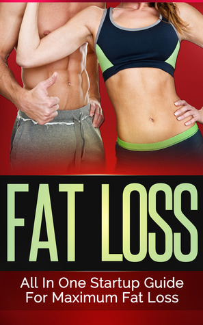 Fat Loss - All In One Startup Guide For Maximum Fat Loss Joseph Varthas