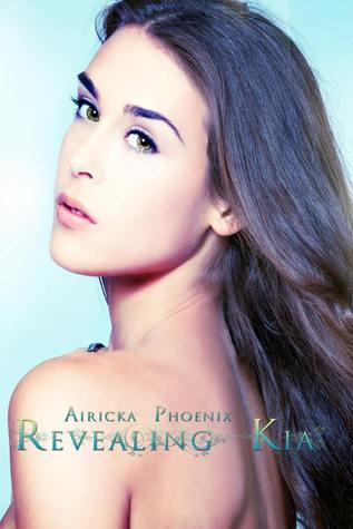 Revealing Kia (The Lost Girl, #2) Airicka Phoenix