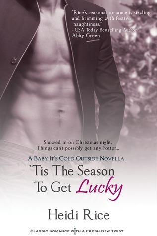 Tis the Season to Get Lucky  by  Heidi Rice
