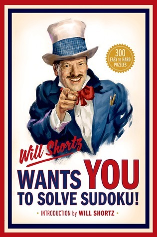 Will Shortz Wants You to Solve Sudoku!: 300 Easy to Hard Puzzles Will Shortz