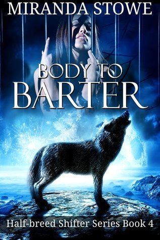 Body to Barter (Half-breed Shifters, #4)  by  Miranda Stowe