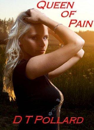 Queen Of Pain  by  D.T. Pollard