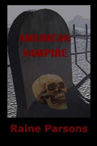 American Vampire  by  raine parsons