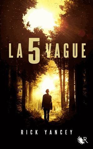 La 5e Vague (La 5e Vague, #1) Rick Yancey