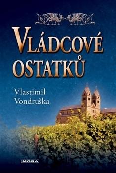 Vládcové ostatků (Martin ze Stvolna #3)  by  Vlastimil Vondruška