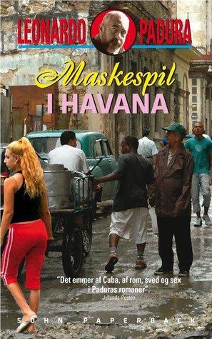 Maskespil i Havanna (Havanna-kvartetten 3)  by  Leonardo Padura