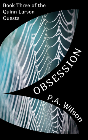Obsession (The Quinn Larson Quests, #3)  by  P.A.  Wilson