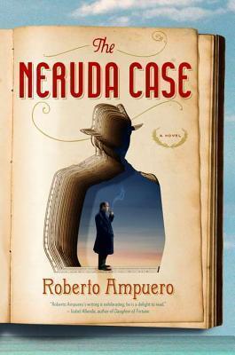 The Neruda Case  by  Roberto Ampuero