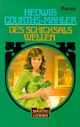 Des Schicksals Wellen Hedwig Courths-Mahler