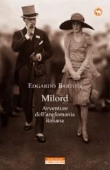 Milord: Avventure dellanglomania italiana  by  Edgardo Bartoli