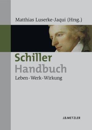 Schiller-Handbuch: Leben-Werk-Wirkung  by  Matthias Luserke-Jaqui
