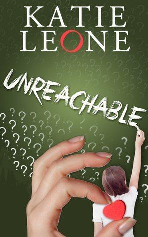 Unreachable  by  Katie Leone