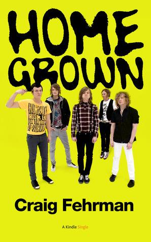 Home Grown: Cage the Elephant and the Making of a Modern Music Scene  by  Craig Fehrman