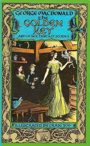 The Golden Key and Other Fantasy Stories  by  George MacDonald