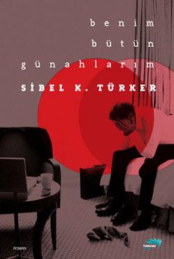 Benim Bütün Günahlarım Sibel K. Türker