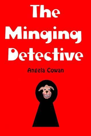 The Minging Detective (A Marty & Weedgie Novel #3) Angela Cowan