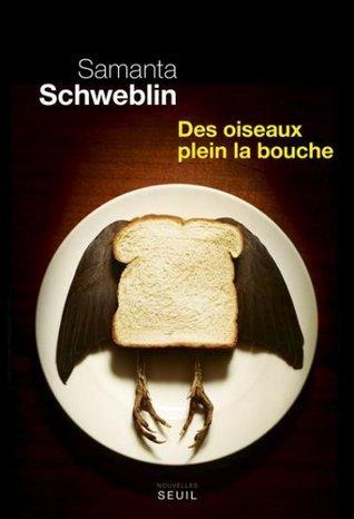 Des oiseaux plein la bouche  by  Samanta Schweblin