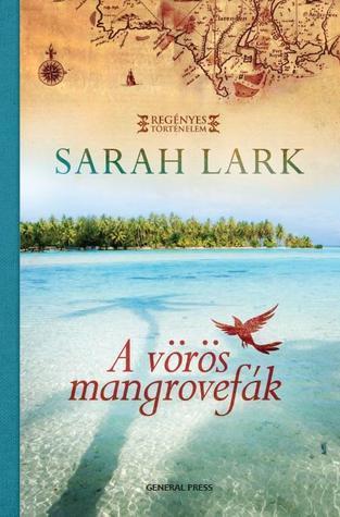 A vörös mangrovefák Sarah Lark
