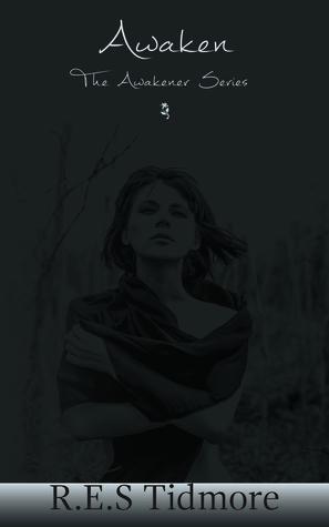 Awaken (The Awakener, #1) R.E.S. Tidmore