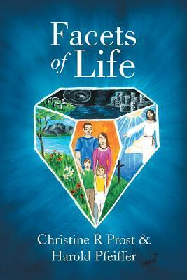 Facets of Life  by  Christine R. Prost